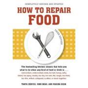 How To Repair Food 3rd Ed by Tanya Zeryck