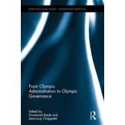 From Olympic Administration to Olympic Governance by Emmanuel Bayle