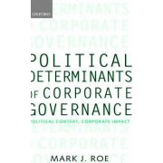 Political Determinants of Corporate Governance by Mark J. Roe