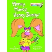 Money, Money, Honey Bunny! by Marilyn Sadler