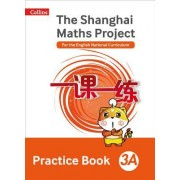 Shanghai Maths - The Shanghai Maths Project Practice Book 3a