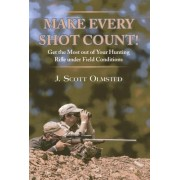 Make Every Shot Count! by Scott Olmsted
