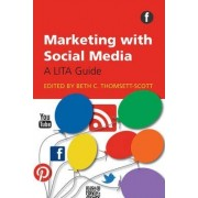 Marketing with Social Media by Beth C. Thomsett-scott