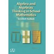 Algebra and Algebraic Thinking in School Mathematics, 70th Yearbook 2008 by Carole Greenes