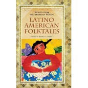 Latino American Folktales by Thomas A. Green