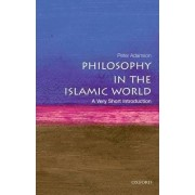 Philosophy in the Islamic World: A Very Short Introduction by Peter Adamson