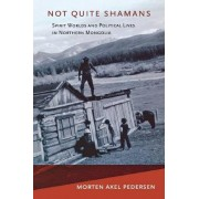Not Quite Shamans by Morten Axel Pedersen
