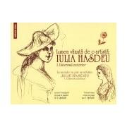 Lumea vazuta de o artista: IULIA HASDEU. 1. Universul exterior.