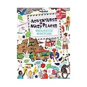 Adventures in Noisy Places : Packed Full of Activities and Over 250 Stickers