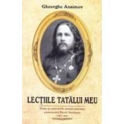 Lectiile tatalui meu - Gheorghe Ansimov