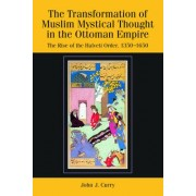 The Transformation of Muslim Mystical Thought in the Ottoman Empire by John J. Curry