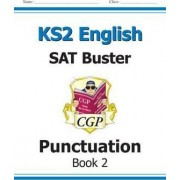 KS2 English SAT Buster - Punctuation Book 2 (for the New Curriculum) by CGP Books