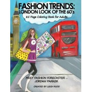 Fashion Trends: London Look of the 60's: Coloring Book
