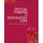 Critical Thinking in Respiratory Care by Shelly C. Mishoe