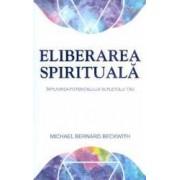 Eliberarea spirituala - Michael Bernard Beckwith