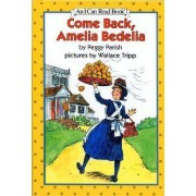 Come Back, Amelia Bedelia by Peggy Parish