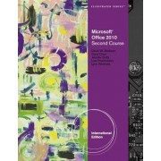 Microsoft (R) Office 2010 Illustrated Second Course, International Edition by David Beskeen