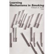 Learning Mechanisms in Smoking by W. A. Hunt