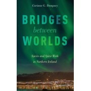 Bridges between Worlds by Corinne G. Dempsey