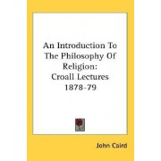 An Introduction to the Philosophy of Religion by John Caird