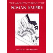 The Architecture of the Roman Empire: An Introductory Study v. 1 by William L. MacDonald