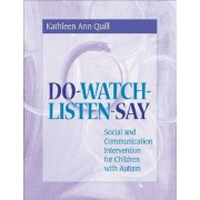 Do-Watch-Listen-Say by Kathleen Ann Quill