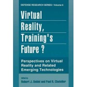 Virtual Reality, Training's Future? by Robert J. Seidel