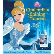 Disney Princess: Cinderella's Shining Moment by Lori C Froeb
