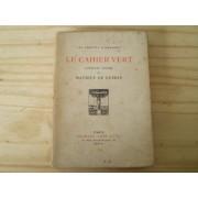 Le Cahier Vert. Journal Intime De Maurice De Guerin 1832-1835. Edition Revue Sur Les Manuscrits De G.-S. Trebutien Et Publiee Avec Des Notes Et Des Eclaircissements De Ad. Van Bever