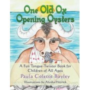 One Old Ox Opening Oysters by Paula Colette Bayley