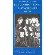 The Common Legal Past of Europe, 1000-1800 by Manlio Bellomo