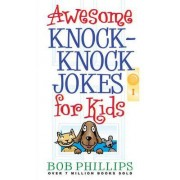 Awesome Knock-Knock Jokes for Kids by Bob Philips