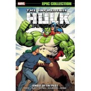 Incredible Hulk Epic Collection: Ghost of the Past by Peter David