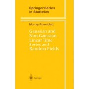 Gaussian and Non-gaussian Linear Time Series and Random Fields by Murray Rosenblatt
