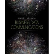 Business Data Communications by Manish Agrawal
