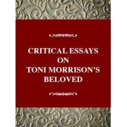 Critical Essays on Toni Morrison's Beloved by Solomon