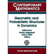 Geometric and Probabilistic Structures in Dynamics by Keith Burns