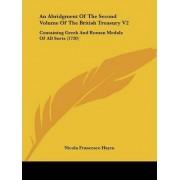 An Abridgment Of The Second Volume Of The British Treasury V2 by Nicola Francesco Haym