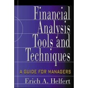 Financial Analysis Tools and Techniques by Erich A. Helfert