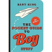 Pocket Guide to Boy Stuff by Bart King