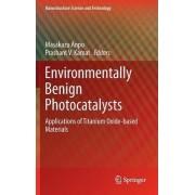 Environmentally Benign Catalysts by Prashant V. Kamat