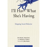 I'll Have What She's Having by R. Alexander Bentley