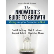 The Innovator's Guide to Growth by Scott D. Anthony
