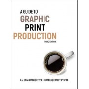 A Guide to Graphic Print Production by Kaj Johansson