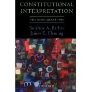 Constitutional Interpretation by Sotirios A. Barber