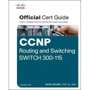 CCNP Routing and Switching Switch 300-115 Official CERT Guide by David Hucaby