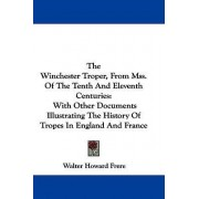 The Winchester Troper, from Mss. of the Tenth and Eleventh Centuries by Walter Howard Frere
