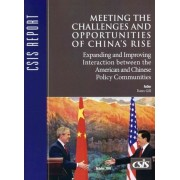 Meeting the Challenges and Opportunities of China's Rise by Bates Gill