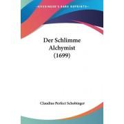 Der Schlimme Alchymist (1699) by Claudius Perfect Schobinger