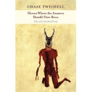 Horses Where the Answers Should Have Been by Chase Twichell
